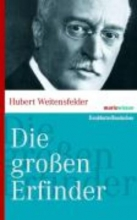 Weitensfelder, Hubert Die groen Erfinder der Weltgeschichte