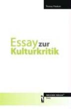 Neukum, Thomas Essay zur Kulturkritik