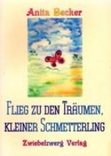 Becker, Anita Flieg zu den Träumen, kleiner Schmetterling