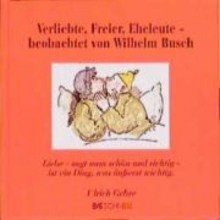 Busch, Wilhelm Verliebte, Freier, Eheleute, beobachtet von Wilhelm Busch