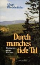 Pilz-Schottelius, Albert Durch manches tiefe Tal