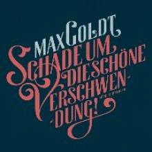Goldt, Max Schade um die schöne Verschwendung!