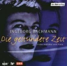 Bachmann, Ingeborg Die gestundete Zeit. CD