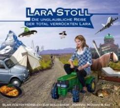 Stoll, Lara Die unglaubliche Reise der total verrückten Lara