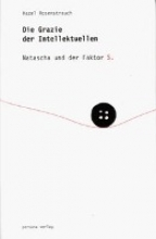 Rosenstrauch, Hazel Die Grazie der Intellektuellen