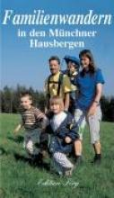 Kleemann, Margit Familienwandern in den Mnchner Hausbergen