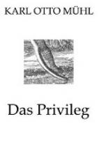 Mühl, Karl O Das Privileg - Die Gedichte und Lieder