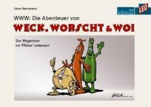 Herrmann, Uwe WWW: Die Abenteuer von WECK, WORSCHT & WOI