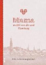 Mama erzhl von dir und Hamburg