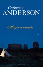 Anderson, Catherine Magia comanche Comanche Magic
