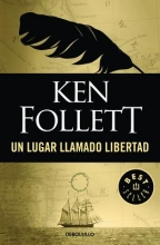 Follett, Ken Un lugar llamado libertadA Place Called Freedom
