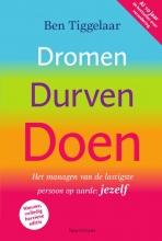 Ben  Tiggelaar Dromen, Durven, Doen, nieuwe editie 9789000361960