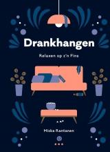 Miska Rantanen , Drankhangen