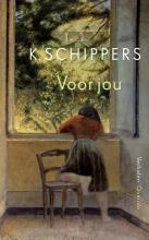 K. Schippers , Voor jou