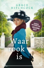 Grace Hitchcock , Waar rook is