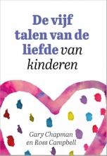 Gary  Chapman, Ross  Campbell De vijf talen van de liefde van kinderen