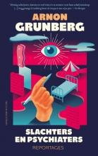 Arnon Grunberg , Slachters en psychiaters