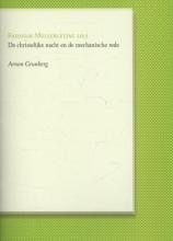 Arnon  Grunberg De christelijke nacht en de mechanische rede