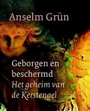 Anselm Grün , Geborgen en beschermd