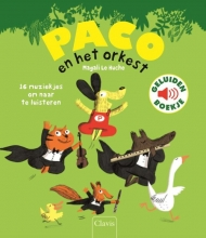 Magali Le Huche Paco en het orkest (geluidenboek)