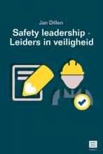 Jan Dillen , Safety Leadership – Leiders in veiligheid