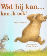 Beth  Shoshan Wat hij kan... kan ik ook!