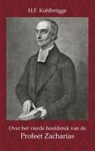 H.F. Kohlbrügge , Over het Vierde Hoofdstuk van de Profeet Zacharia