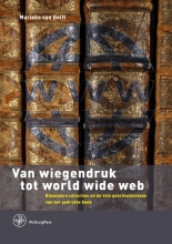 Marieke van Delft , Van wiegendruk tot world wide web