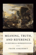 Frank Ankersmit , Meaning, truth, and reference in historical representation