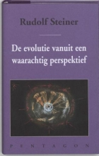 Rudolf  Steiner De evolutie vanuit een waarachtig perspektief