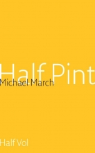 March, Michael / Grunberg, Arnon Half pint - half vol