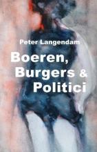Peter  Langendam Boeren, Burgers & Politici