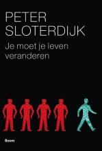 Peter  Sloterdijk Je moet je leven veranderen