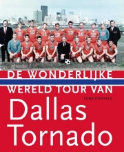 Fons Stoffels , De wonderlijke wereldtour van Dallas Tornado, 1967-1968