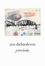 Justine  Borkes een dichterleven