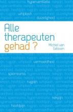 Michiel van Geloven , Alle therapeuten gehad?