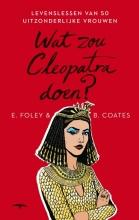 Elizabeth Foley  Foley, Beth  Coates Wat zou Cleopatra doen?