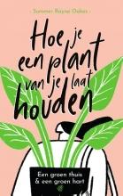 Summer Rayne Oakes Hoe je een plant van je laat houden