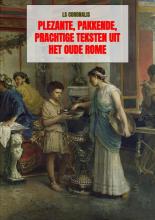 Ls Coronalis , Plezante, pakkende, prachtige teksten uit het oude Rome
