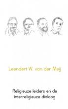 Leendert W.  van der Meij Religieuze leiders en de interreligieuze dialoog