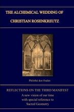 Philothé  den Ouden ALCHEMICAL WEDDING OF CHRISTIAN ROSENKREUTZ