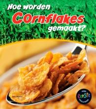 Malam, John Hoe worden cornflakes gemaakt?