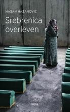 Hasan Hasanovic , Srebrenica overleven