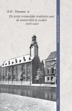 A.H. Huussen jr , De eerste vrouwelijke studenten aan de universiteit te Leiden 1878-1900