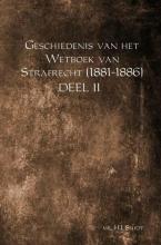 Mr. H.J. Smidt , Geschiedenis van het Wetboek van Strafrecht (1881-1886) Deel II