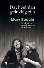 Mary Boduin , Dat heet dan gelukkig zijn