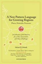 Michael W.  Mehaffy A New Pattern Language for Growing Regions