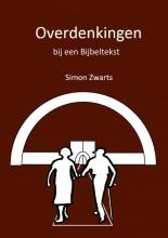 Simon Zwarts , Overdenkingen