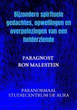 Paragnost Ron Malestein , Op weg naar meer innerlijk licht