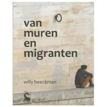 Willy  Beeckman Van muren en migranten